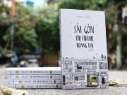 Xem & Đọc - 3 tản văn về Sài Gòn gây sốt với độc giả Việt