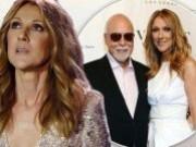 Gia tài khổng lồ của Celine Dion và chồng quá cố