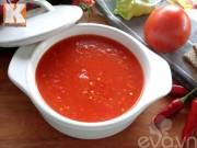 Bếp Eva - Bí quyết làm tương ớt cà chua để chấm nhiều món ngon