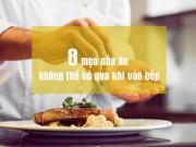 Bếp Eva - 8 mẹo nấu ăn mẹ đảm không thể bỏ qua