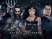 Lịch chiếu phim rạp tại TP.HCM từ 25/3-31/3: Batman Đại Chiến Superman: Ánh Sáng Công Lý