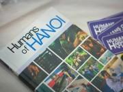"""Xem & Đọc - """"Humans of Hanoi"""": Từ """"hiện tượng"""" mạng xã hội tới đời thực"""