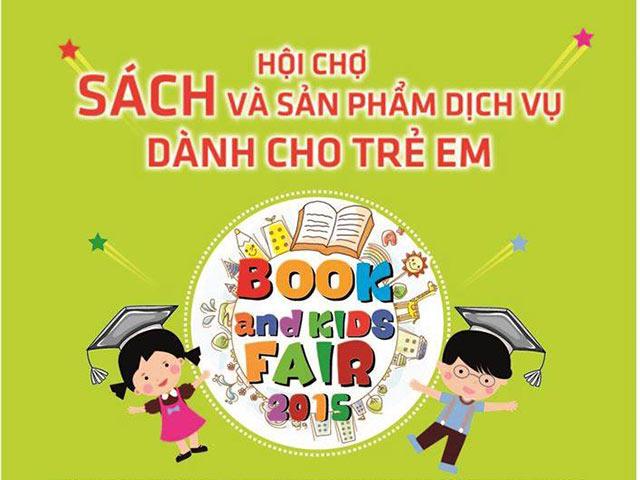 Book&Kids Fair 2015 - hội chợ ý nghĩa ngày 1/6 cho trẻ