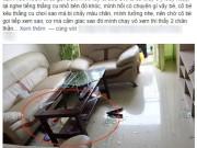 """Làm mẹ - Cha mẹ Việt """"giật mình"""" với tai nạn trẻ ngã vỡ bàn thuỷ tinh"""