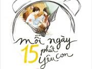 Xem & Đọc - Mỗi ngày 15 phút yêu con để thấy mình hạnh phúc hơn