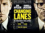 Lịch chiếu phim - Cinemax 19/4: Changing Lanes