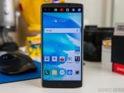 Eva Sành điệu - LG V10 bắt đầu nhận được bản cập nhật Android 6.0 Marshmallow