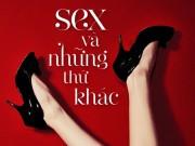 """Xem & Đọc - Đập tan mọi định kiến với """"Sex và những thứ khác"""""""