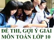 Tin tức - Gợi ý đáp án đề thi vào lớp 10 môn Toán TP Hà Nội năm 2016