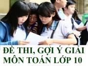 Gợi ý đáp án đề thi vào lớp 10 môn Toán TP Hồ Chí Minh năm 2016