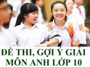 Gợi ý đáp án đề thi vào lớp 10 môn Tiếng Anh TP Hồ Chí Minh năm 2016