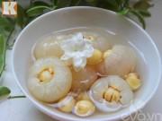 Bếp Eva - Chè vải hạt sen thơm ngon thanh mát
