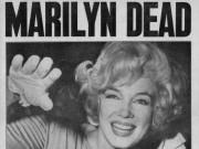 """Marilyn Monroe và """"giấc ngủ thiên thu"""" nhiều bí ẩn (P.1)"""