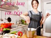 Bếp Eva - 7 mẹo hay giúp bạn nhanh tay hơn khi vào bếp