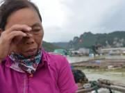 Quảng Ninh: Nước mắt ngư phủ hòa vào biển cả