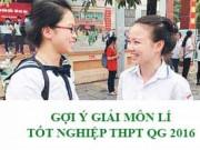 Tin tức - Gợi ý giải đề thi tốt nghiệp THPT Quốc Gia Môn Vật Lý năm 2016