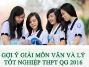 Tin tức - Gợi ý giải đề thi tốt nghiệp THPT môn Văn, Vật Lý năm 2016