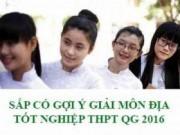 Tin tức - Cập nhật Gợi ý giải đề thi tốt nghiệp THPT Quốc Gia môn Địa Lý năm 2016