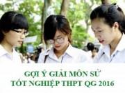Tin tức - Gợi ý giải đề thi tốt nghiệp THPT Quốc Gia Môn Lịch Sử năm 2016