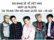 Làng sao - Big Bang bất ngờ tổ chức fan meeting tại Hà Nội vào tháng 10