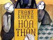 """Sách hay - """"Hóa thân"""" – kiệt tác về thân phận con người của Franz Kafka"""
