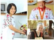 """Bếp Eva - 3 """"người thầy"""" đầu bếp nổi tiếng ở Việt Nam"""