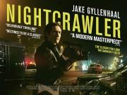 Lịch chiếu phim - Star Movies 27/11: Nightcrawler