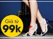 Tin tức thời trang - Nâng niu bước chân với giày đẹp đồng giá 99.000đ