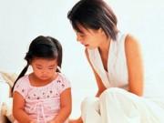 Làm mẹ - Muôn kiểu dạy con khiến trẻ càng ngày càng hư