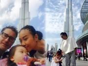 Làng sao - Con gái Đoan Trang thích thú khi được đi Dubai