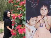 Làng sao - Thanh Lam khoe ảnh con gái hồi nhỏ bụ bẫm, đáng yêu như thiên thần