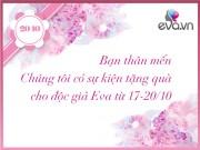 Thời trang - Eva.vn tặng quà độc giả nhân Ngày Phụ nữ Việt Nam 20/10