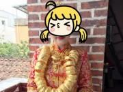 Eva Yêu - Cô dâu TQ đeo hàng chục kg vàng trong ngày cưới