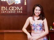 Làm đẹp mỗi ngày - Từ bỏ vị trí phó giám đốc, trở thành bà chủ spa kiểu Nhật nổi tiếng Hà thành