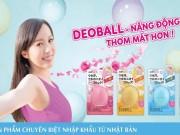 Làm đẹp mỗi ngày - Có gì trong DeoBall- quả bóng thần kỳ từ Nhật Bản?