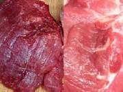 Bếp Eva - Mẹo phân biệt rõ thịt bò, thịt lợn, thịt gà, thịt trâu sạch ngon