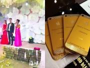 Tin tức - Đám cưới 'siêu khủng': Khách được tặng phong bì tiền, iphone dát vàng