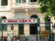 Tin tức - Bị người nhà bệnh nhân phản ánh, 7 cán bộ Bệnh viện K Trung ương chịu án kỷ luật