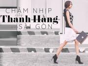 Thời trang - Chậm nhịp cùng Thanh Hằng giữa Sài Gòn