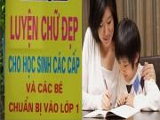Làm mẹ - Phụ huynh sốt sắng tìm lò luyện thi lớp 1 cho con