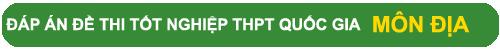 Đáp án đề thi tốt nghiệp THPT môn Địa Lý năm 2015 - 1