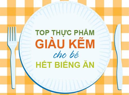 """top thuc pham giau kem """"tri"""" be chan an, cham lon - 1"""