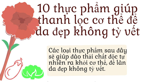 10 thuc pham giup thanh loc co the de da dep khong ty vet - 1