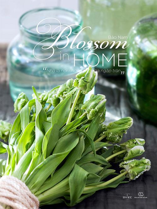 """""""Blossom in Home"""" - Cắm hoa nghệ thuật theo cách đơn giản nhất-1"""