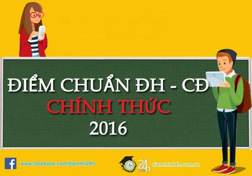 danh sach cac truong dh – cd cong bo diem chuan chinh thuc nam 2016 dot 1 - 1
