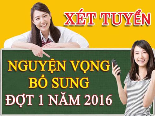 danh sach cac truong cong bo xet tuyen nguyen vong bo sung dot 1 2016 - 1