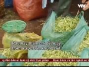 Bếp Eva - Phát hoảng với rau muống bào ngâm hóa chất để giữ màu xanh