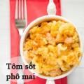 Làm mẹ - Tôm sốt phô mai con ăn vèo bữa sáng