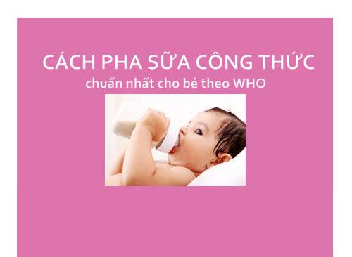 cach pha sua cong thuc chuan nhat cho be theo who - 1