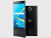 Góc Hitech - Điện thoại BlackBerry Priv cho đặt hàng trước, giá bán 15,5 triệu đồng
